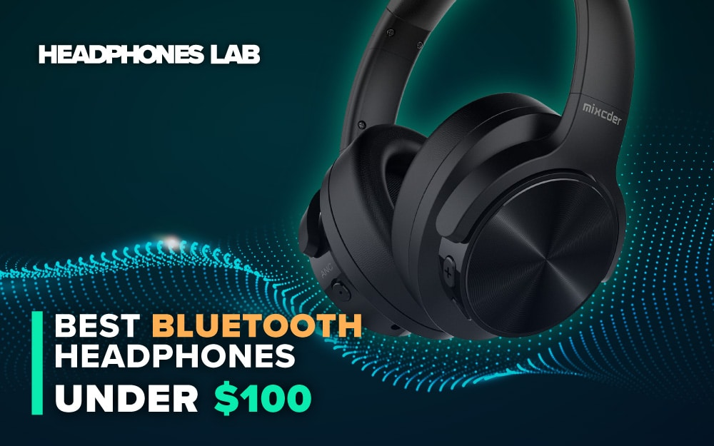 Best Bluetooth Headphones Under 100 Headphones Lab