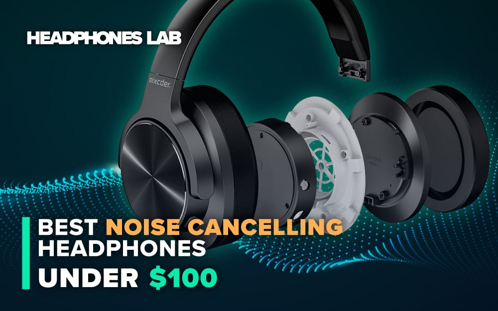 Best-Noise-Cancelling-Headphones-Under-$100