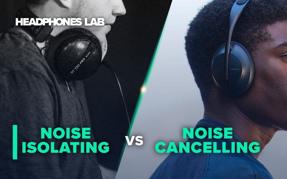 Noise-Isolating-vs-Noise-Cancelling