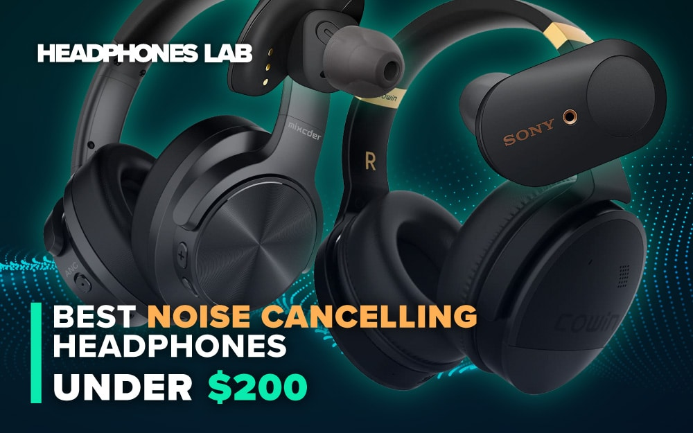 Best-Noise-Cancelling-Headphones-Under-200