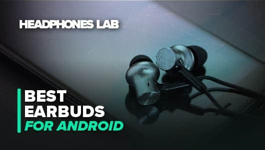 Best Earbuds For Android