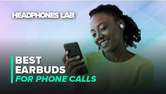 Best Earbuds For Phonecalls