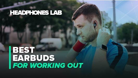 Best Earbuds For Working Out