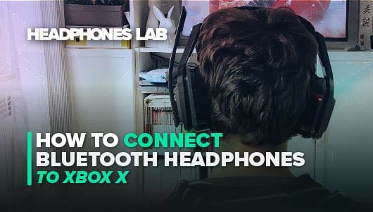How To Connect Bluetooth Headphones To Xbox X