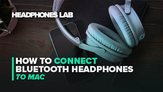 How To Connect Bluetooth Headphones to a Mac
